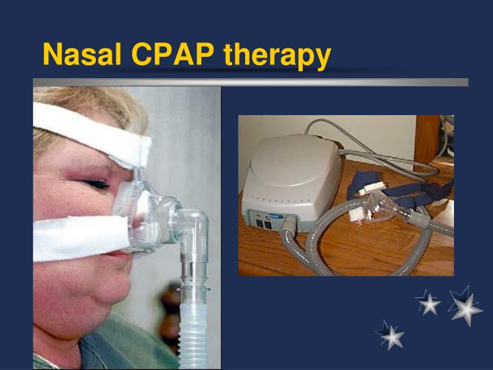 Nasal CPAP therapy