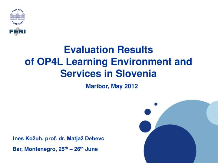 Evaluation results of op4l learning environment and services in slovenia