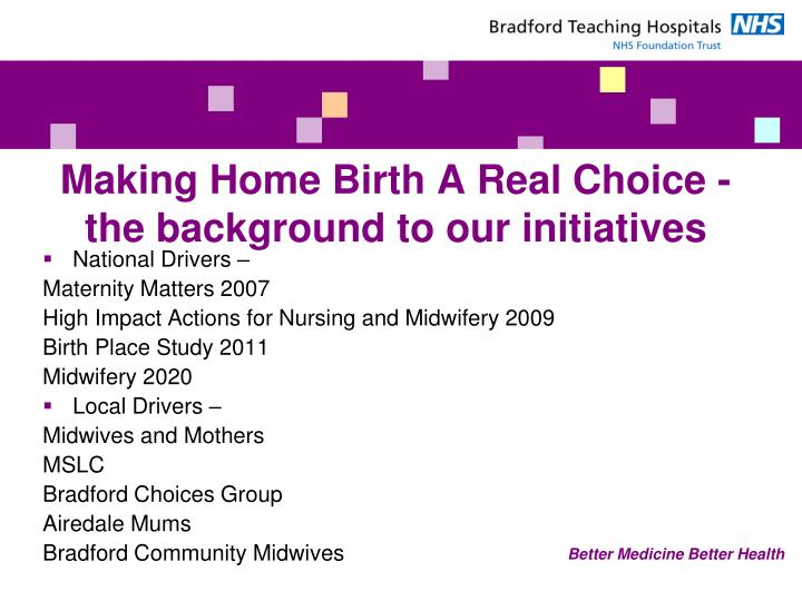Making home birth a real choice the background to our initiatives