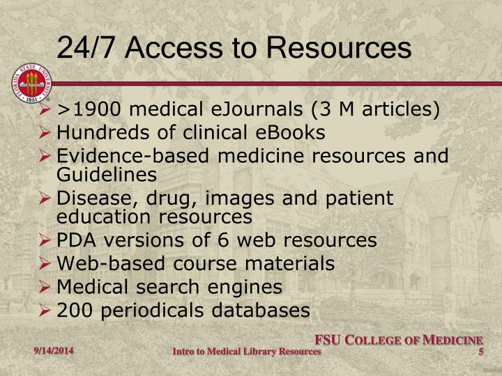 24/7 Access to Resources