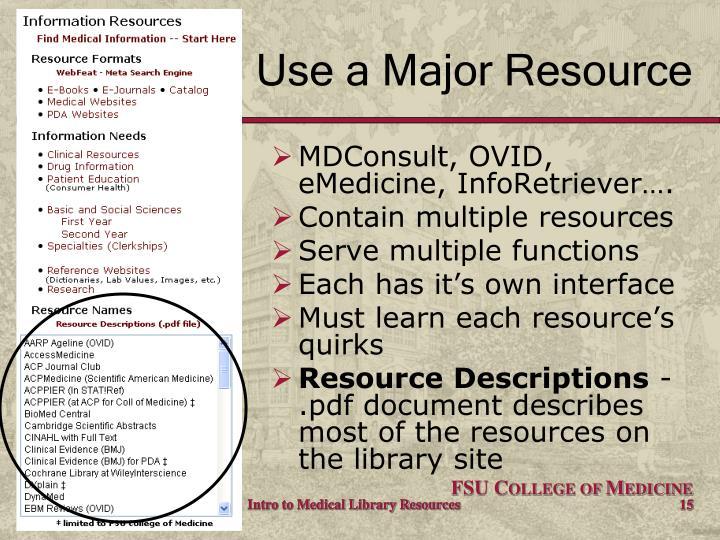 Use a Major Resource