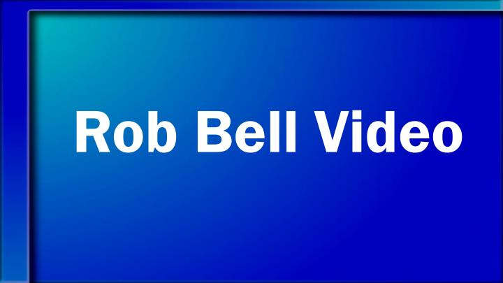 Rob Bell Video