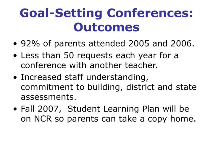 Goal-Setting Conferences: Outcomes