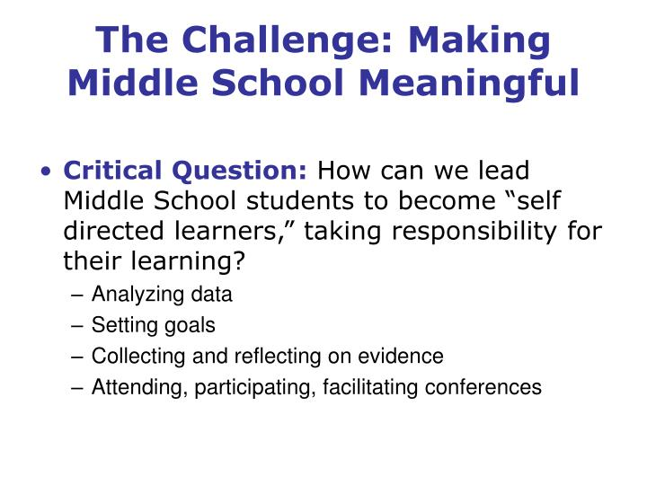 The challenge making middle school meaningful