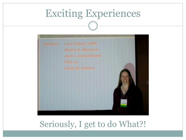 Exciting Experiences