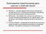 instrumentos constitucionais para exercer o controle social1