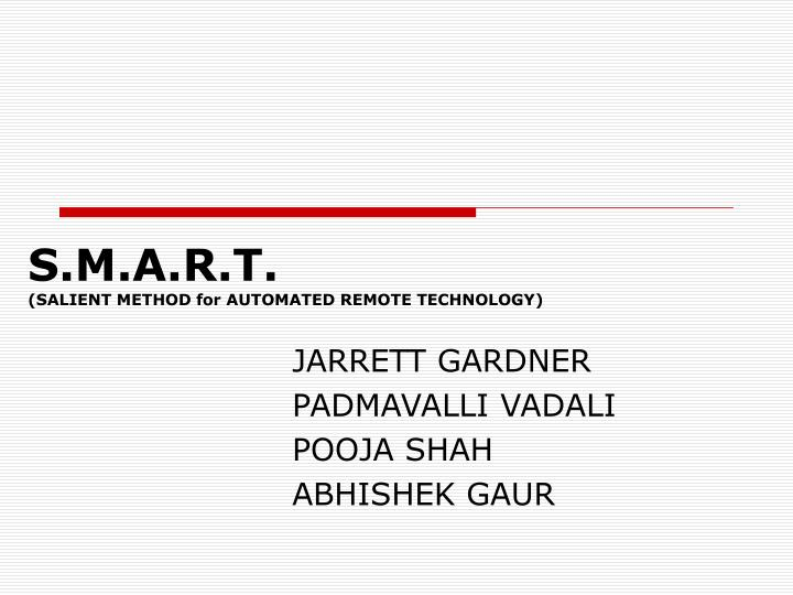 s m a r t salient method for automated remote technology n.