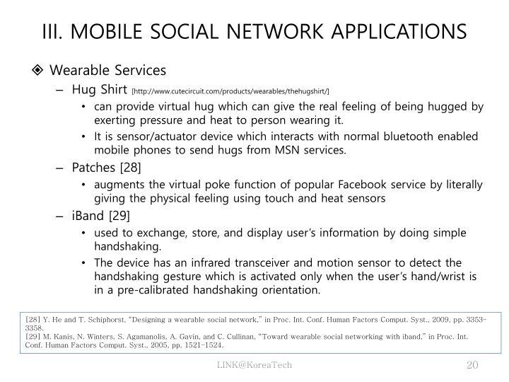 III. MOBILE SOCIAL NETWORK APPLICATIONS