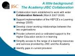 a little background the academy jisc collaboration