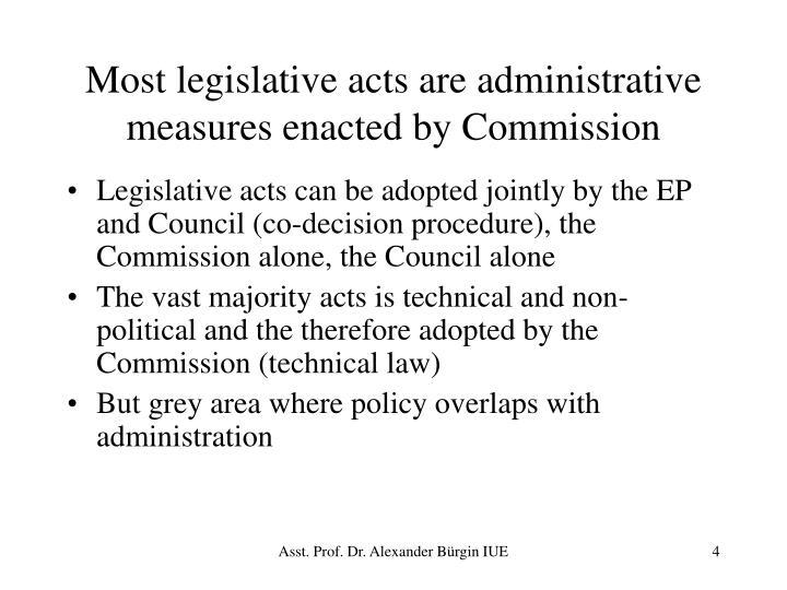 Most legislative acts are