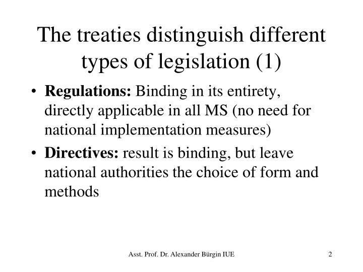 The treaties distinguish different type s of legislation 1