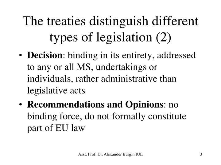 The treaties distinguish different type s of legislation 2