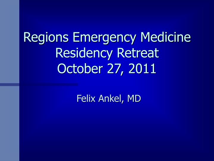Regions emergency medicine residency retreat october 27 2011