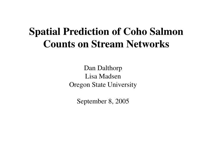 Spatial prediction of coho salmon counts on stream networks