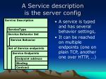 a service description is the server config