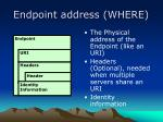endpoint address where
