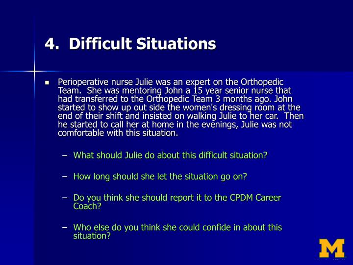 4.  Difficult Situations