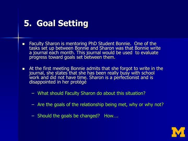 5.  Goal Setting