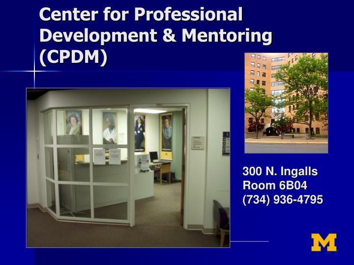 Center for Professional Development & Mentoring (CPDM)