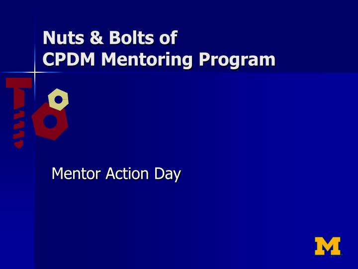 Nuts bolts of cpdm mentoring program