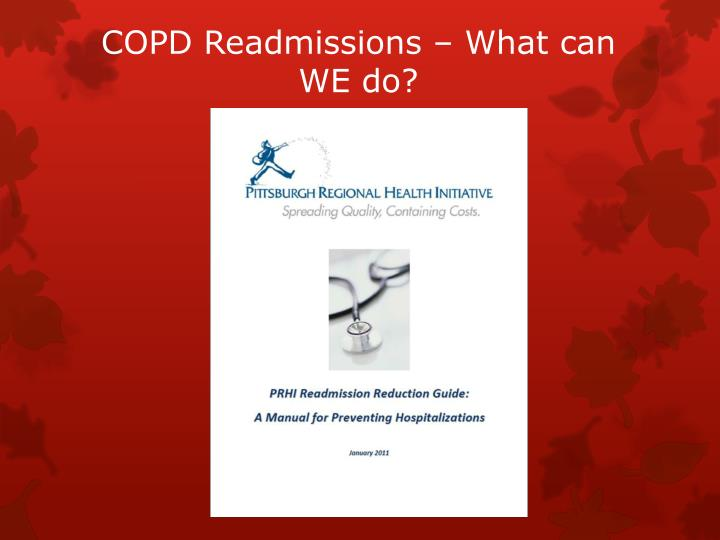 COPD Readmissions – What can WE do?