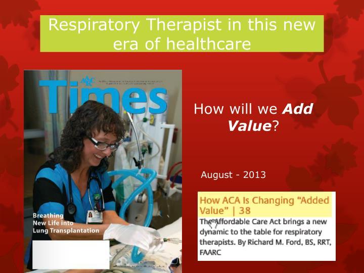 Respiratory Therapist in this new era of healthcare
