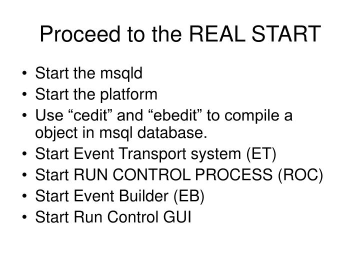 Proceed to the REAL START