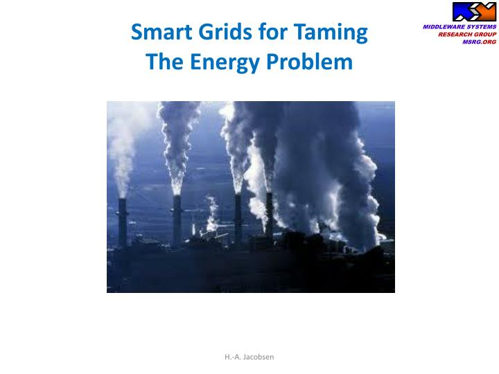 Smart Grids for Taming
