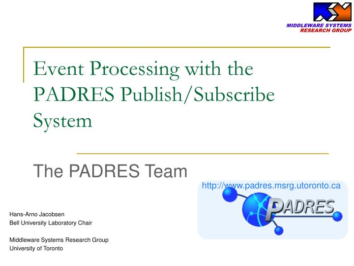 event processing with the padres publish subscribe system n.