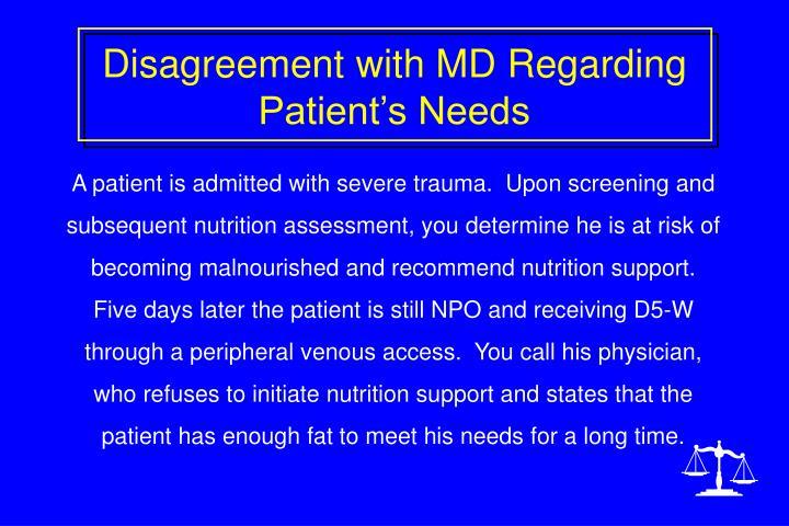 Disagreement with MD Regarding Patient's Needs