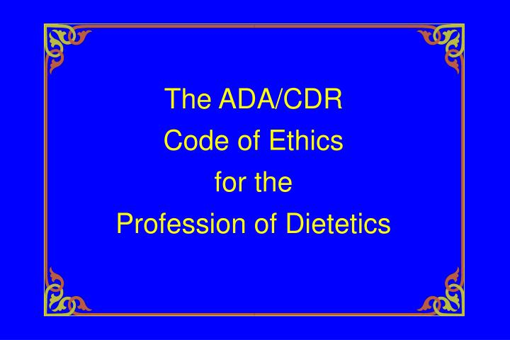 The ada cdr code of ethics for the profession of dietetics