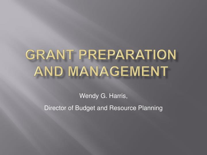 Grant preparation and management