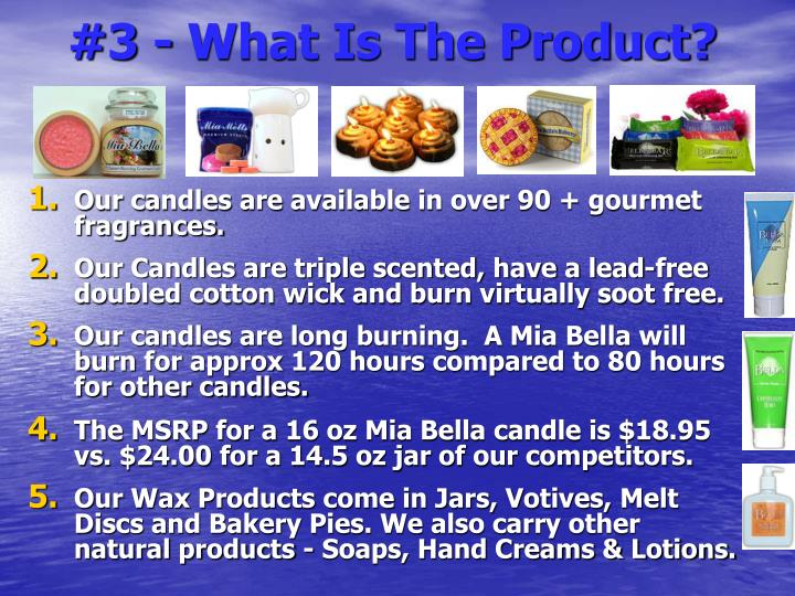 #3 - What Is The Product?