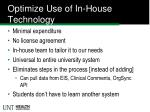 optimize use of in house technology
