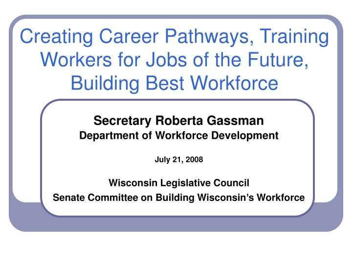 creating career pathways training workers for jobs of the future building best workforce n.