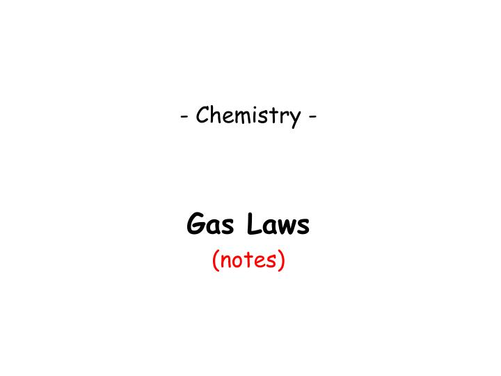 PPT - - Chemistry - Gas Laws (notes) PowerPoint Presentation