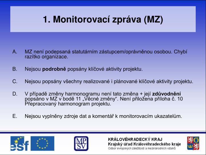 1. Monitorovací zpráva (MZ)