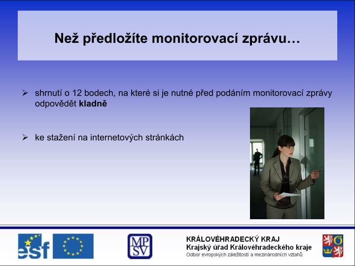 Než předložíte monitorovací zprávu…