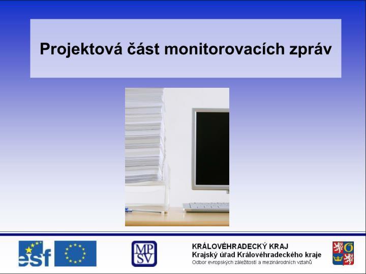 Projektov st monitorovac ch zpr v