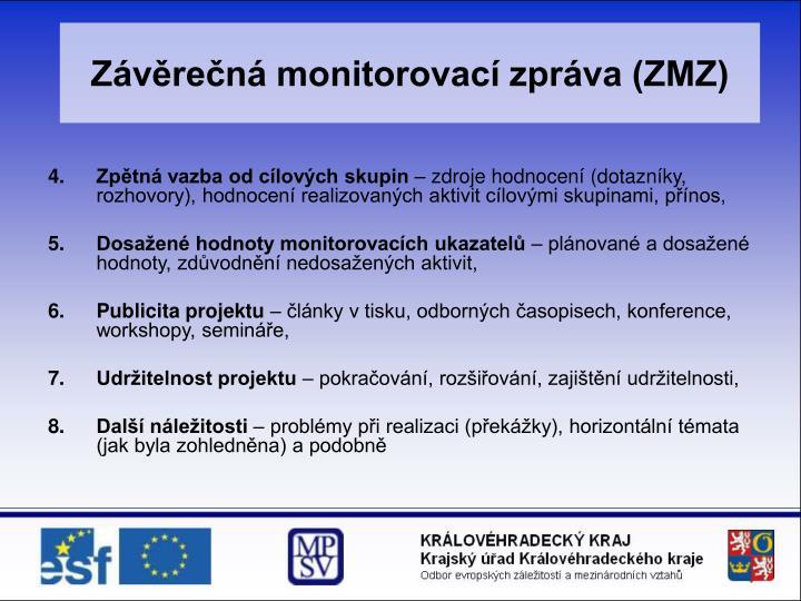 Závěrečná monitorovací zpráva (ZMZ)