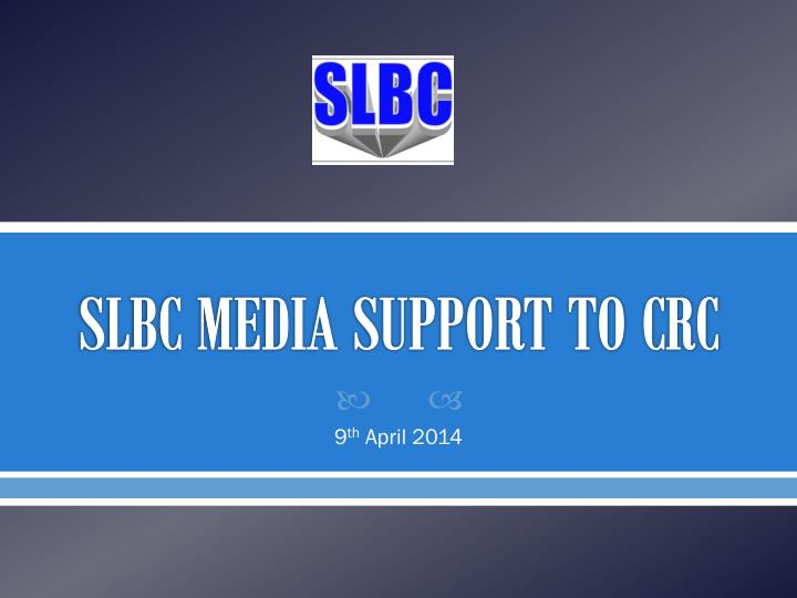 Slbc media support to crc