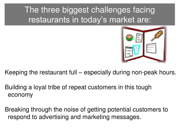 the three biggest challenges facing restaurants in today s market are n.