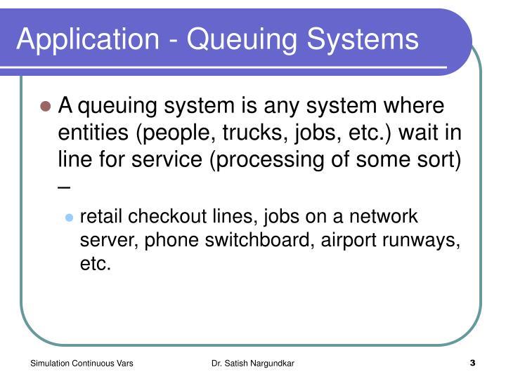 Application queuing systems