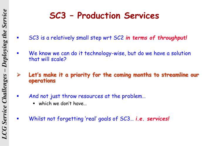 SC3 – Production Services
