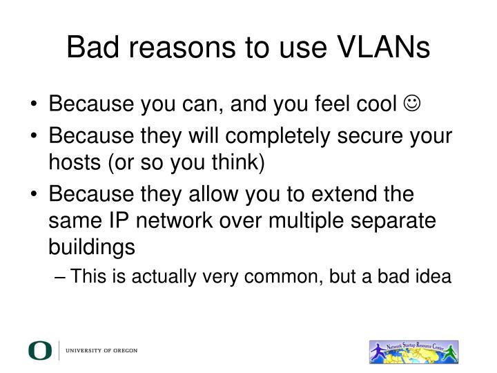 Bad reasons to use VLANs