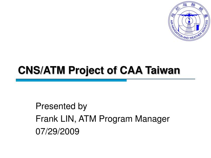 cns atm project of caa taiwan n.