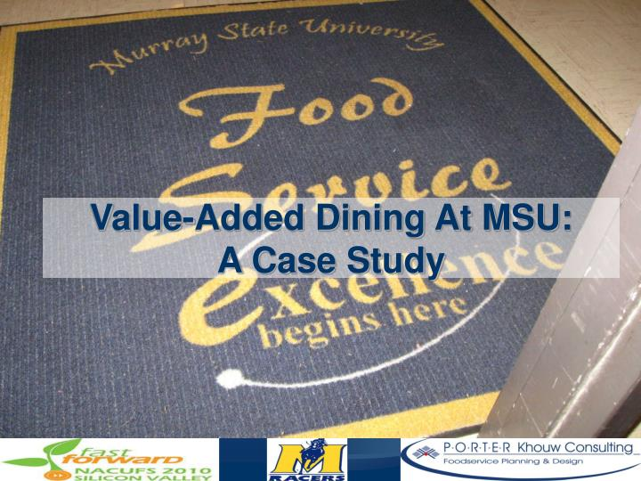Value added dining at msu a case study