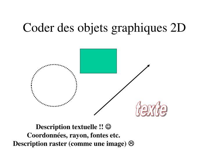Coder des objets graphiques 2D