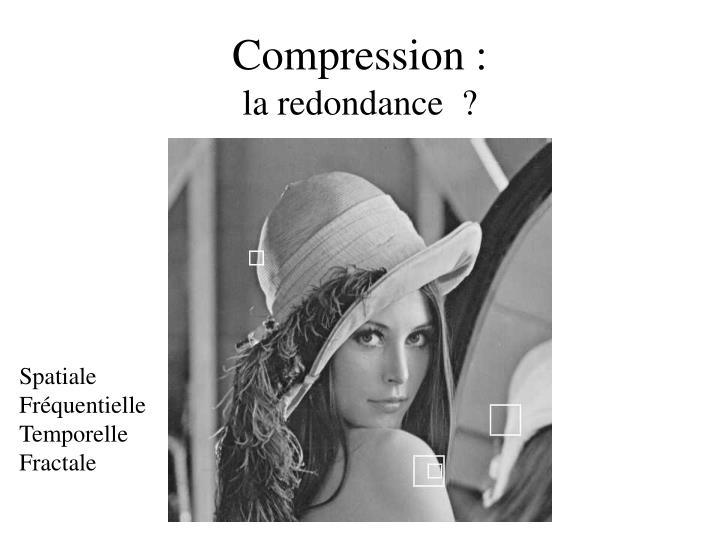 Compression :