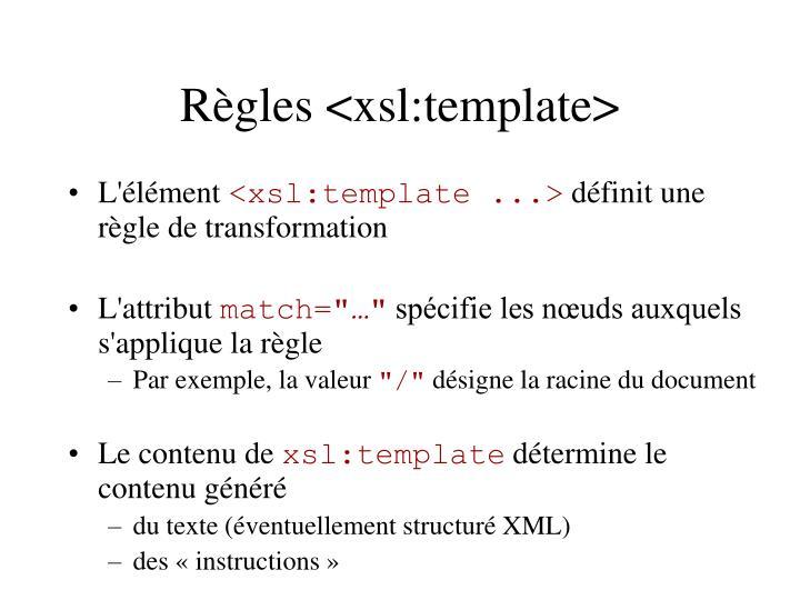 Règles <xsl:template>